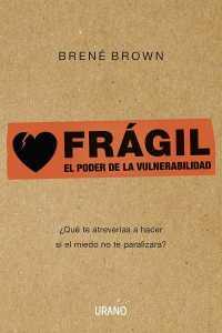 fragil-el-poder-de-la-vulnerabilidad-9788479532383
